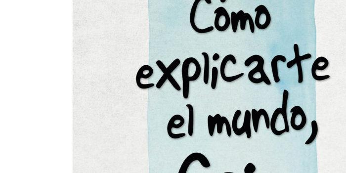 Un libro al mes- Cómo explicarte el mundo, Cris