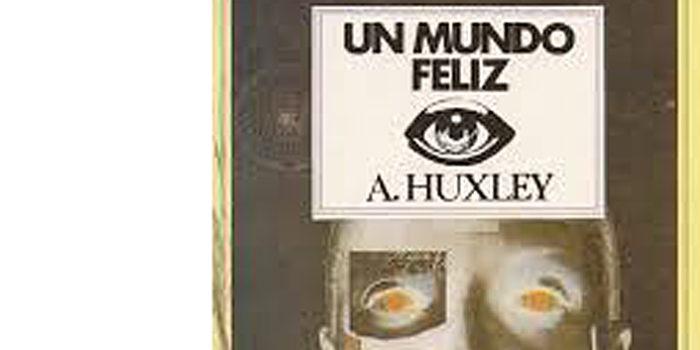 Un libro para el verano- Un mundo feliz – Aldous Huxley