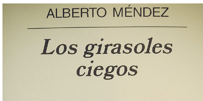 Libro del mes- Los girasoles ciegos – Alberto Mendez
